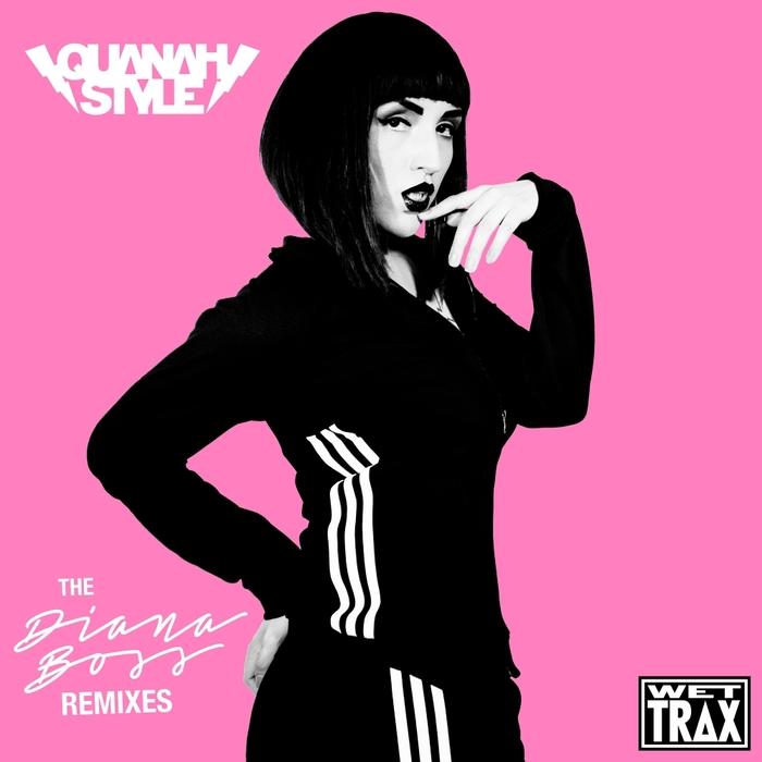 QUANAH STYLE - The Diana Boss Remixes