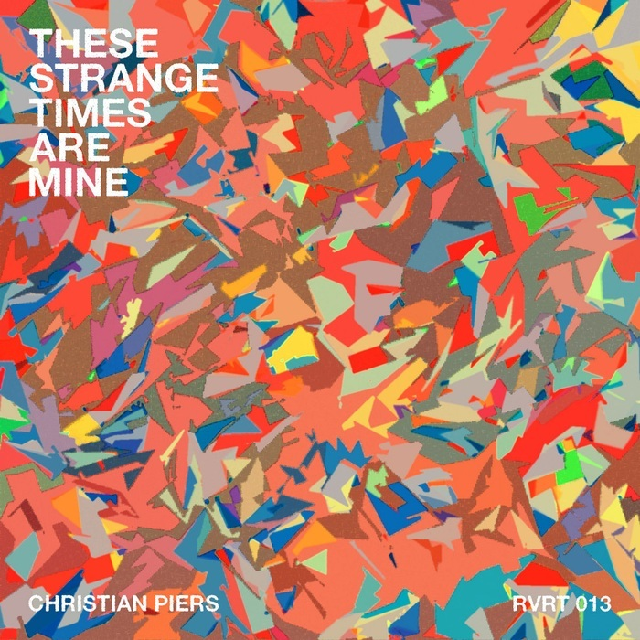 CHRISTIAN PIERS - These Strange Times Are Mine