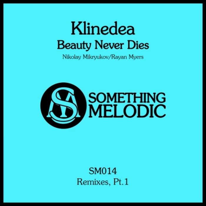 KLINEDEA - Beauty Never Dies: Remixes Part 1