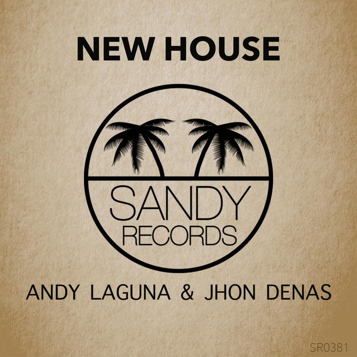JHON DENAS/ANDY LAGUNA - New House