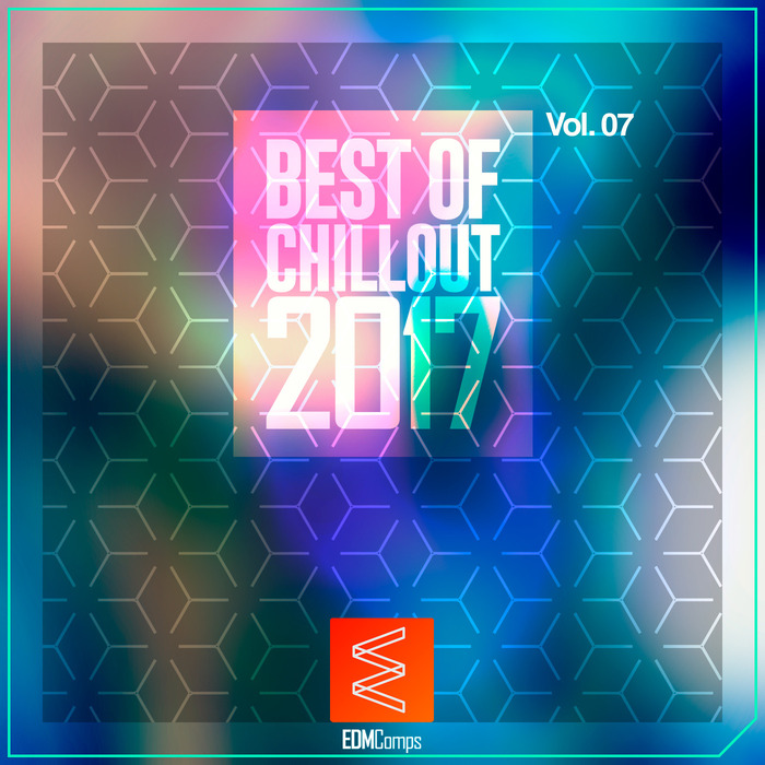 VARIOUS - Best Of Chillout 2017 Vol 07