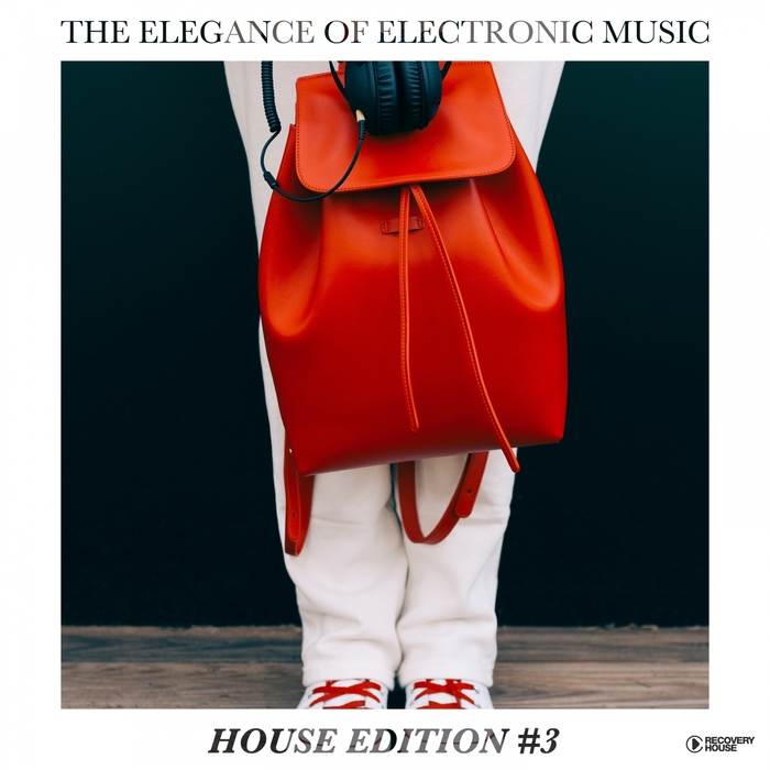 VARIOUS - The Elegance Of Electronic Music - House Edition #3