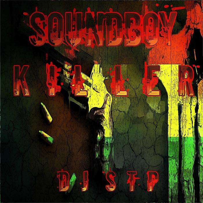 DJ STP - Soundboy Killer