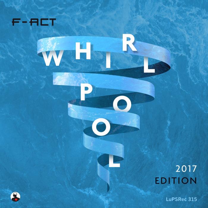 F-ACT - Whirlpool 2017 Edition Pt 2