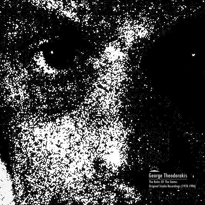 GEORGE THEODORAKIS - The Rules Of The Game/Original Studio Recordings (1978-1996)