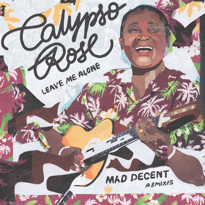 CALYPSO ROSE feat MANU CHAO - Leave Me Alone (Mad Decent Remixes)