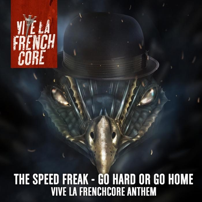 THE SPEEDFREAK - Go Hard Or Go Home