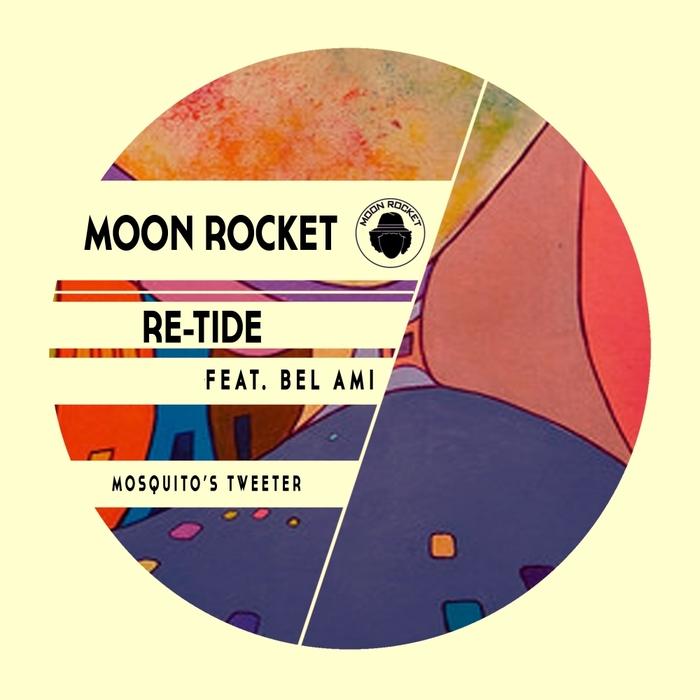 MOON ROCKET & RE-TIDE feat BEL AMI - Mosquito's Tweeter