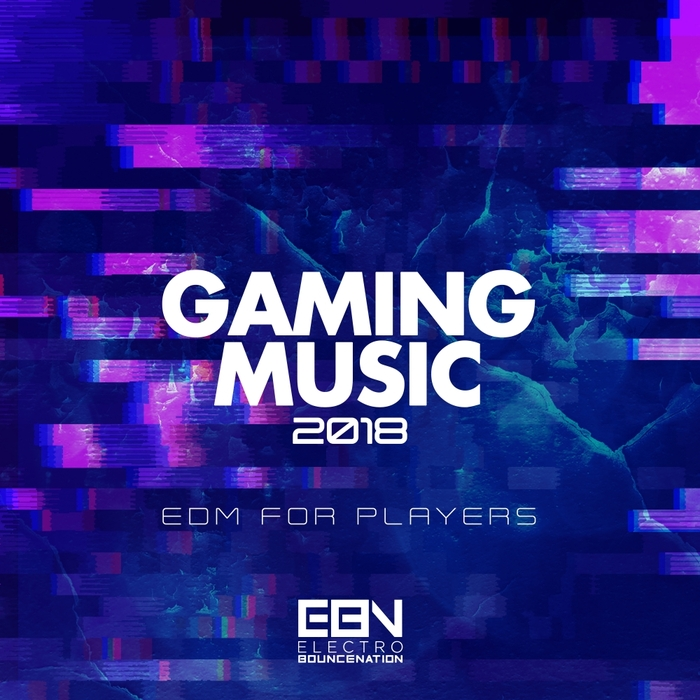 VARIOUS - Gaming Music 2018/EDM For Players