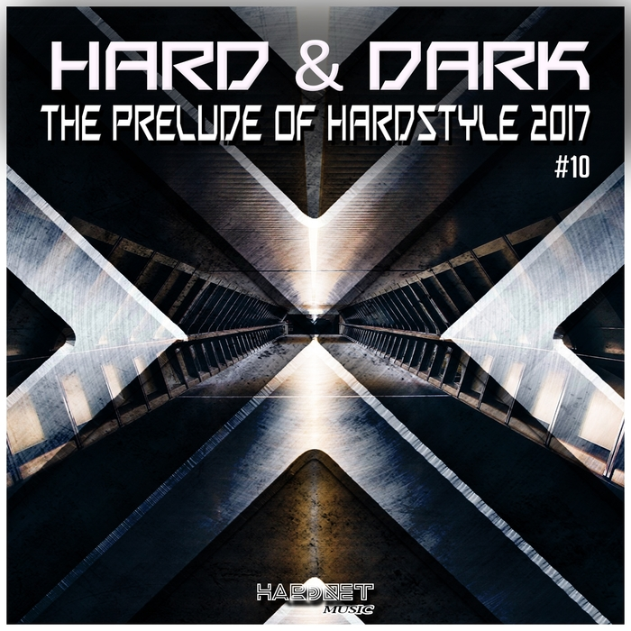 VARIOUS - Hard & Dark Vol 10 (The Prelude Of Hardstyle 2017)
