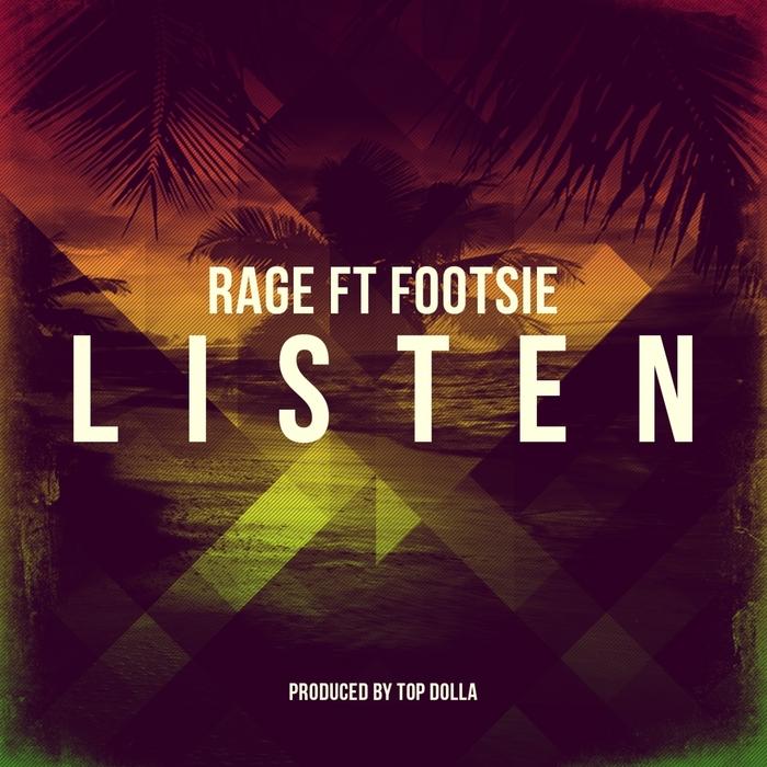 RAGE feat FOOTSIE - Listen (Explicit)