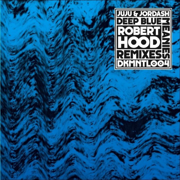 JUJU & JORDASH - Deep Blue Meanies Robert Hood Remixes