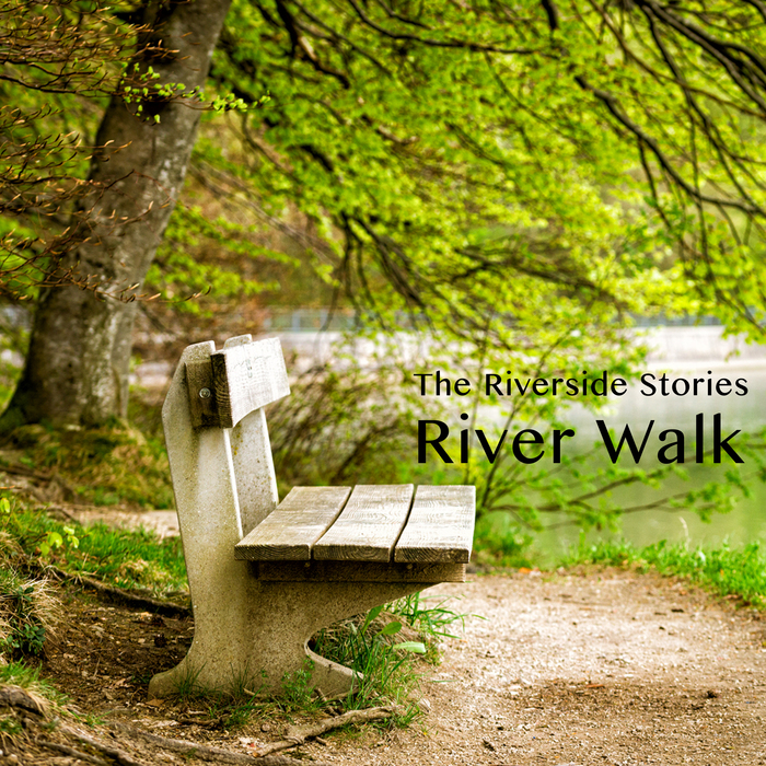 THE RIVERSIDE STORIES - River Walk