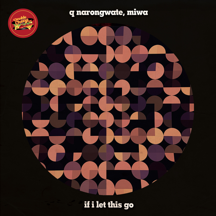 Q NARONGWATE - If I Let This Go