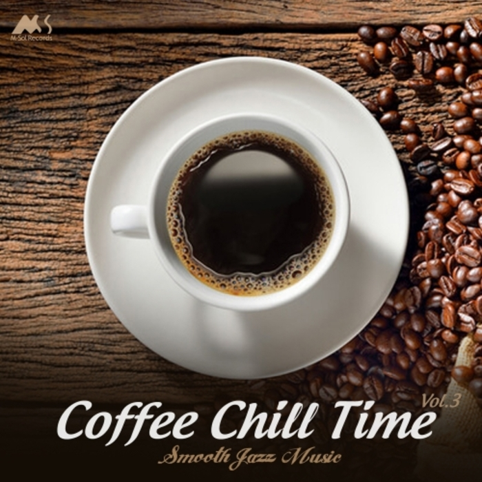 VARIOUS - Coffee Chill Time Vol 3 (Smooth Jazz Music)
