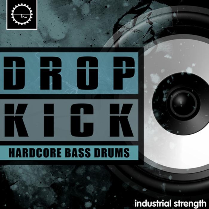 INDUSTRIAL STRENGTH RECORDS - Drop Kick (Sample Pack WAV/Presets)