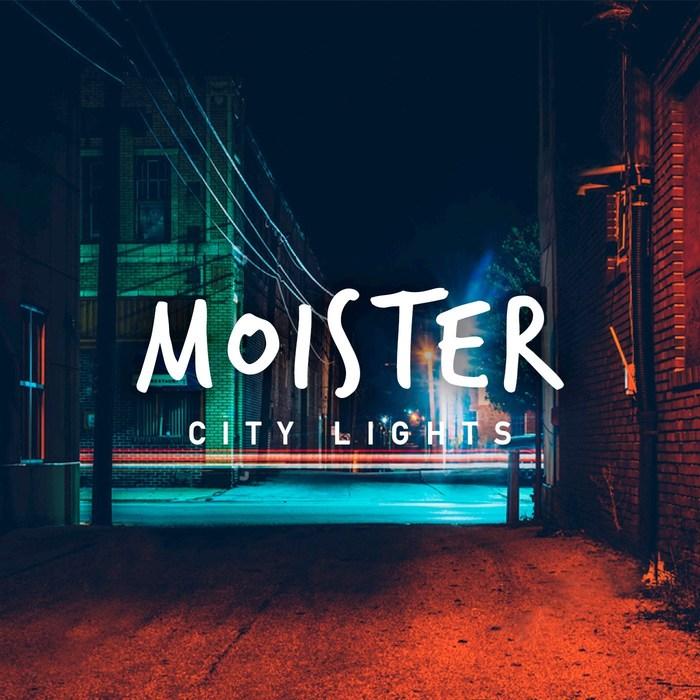 MOISTER - City Lights
