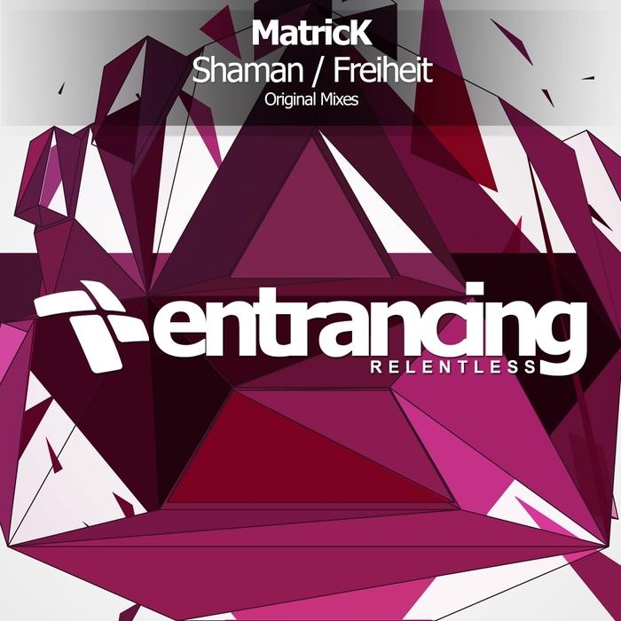 MATRICK - Shaman/Freiheit