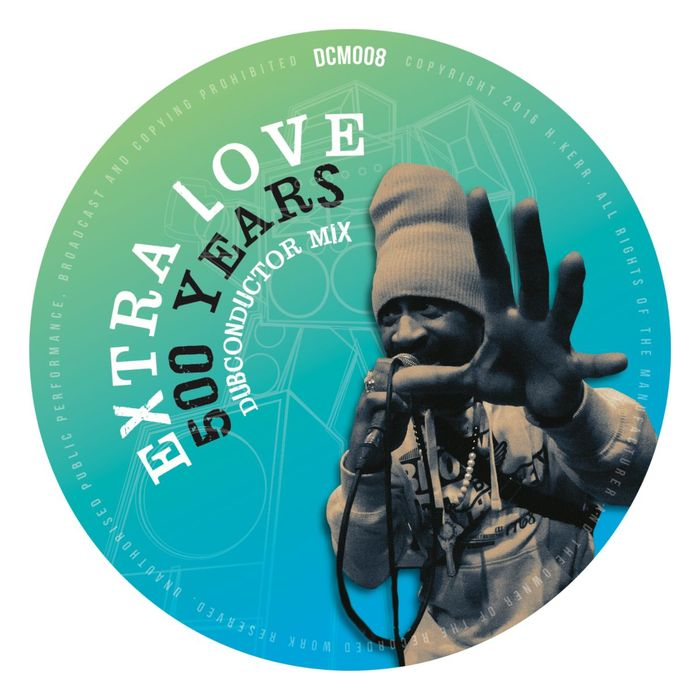 EXTRA LOVE/DUB CONDUCTOR - 500 Years