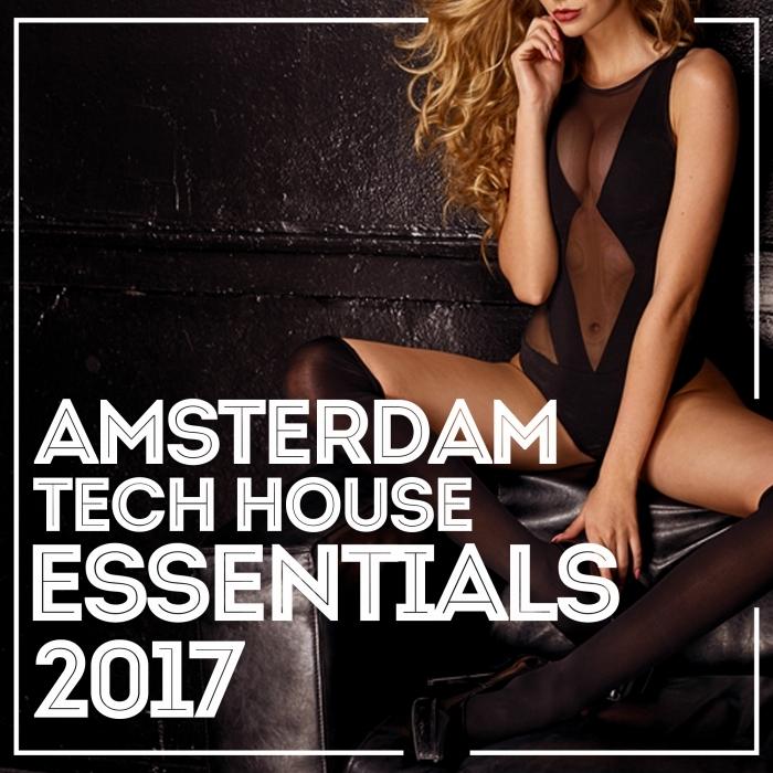 VARIOUS - Amsterdam Tech House Essentials 2017