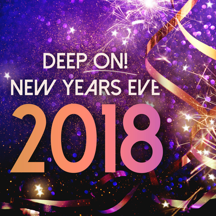 VARIOUS - Deep On! New Years Eve 2018