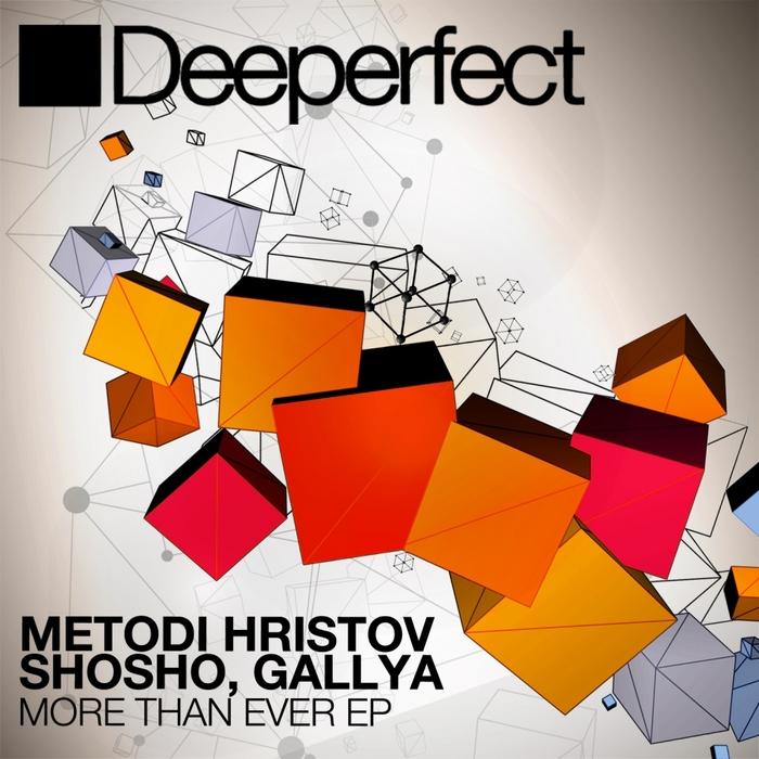 GALLYA/METODI HRISTOV/SHOSHO - More Than Ever EP