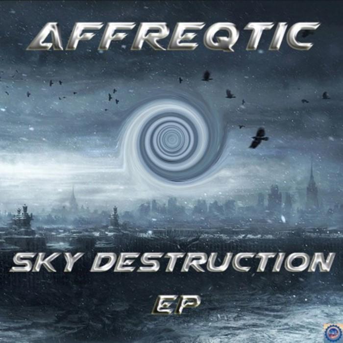 AFFREQTIC - Sky Destruction EP