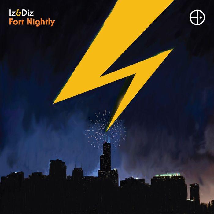 IZ & DIZ - Fort Nightly