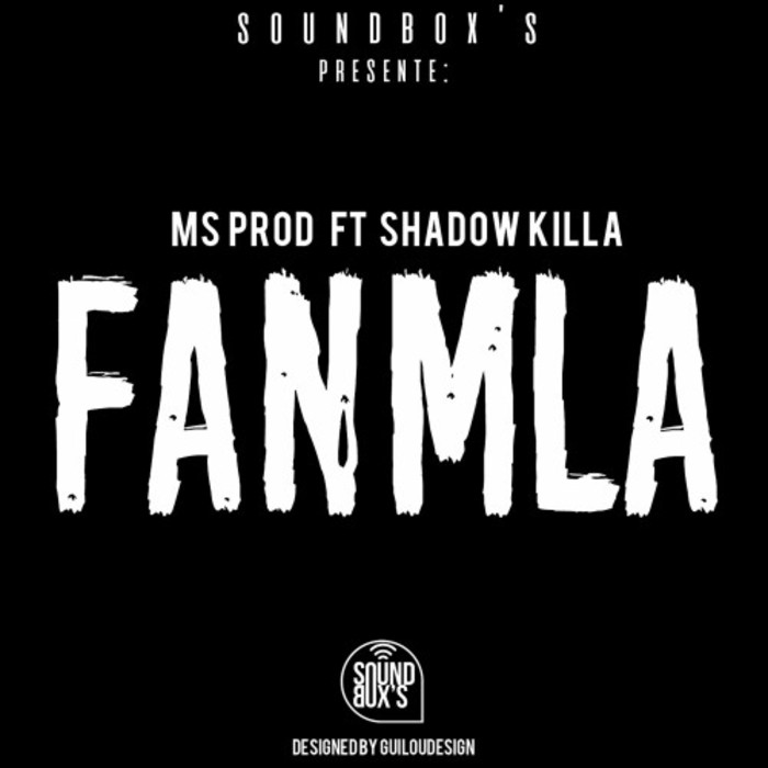 MSPROD feat SHADOW KILLA - Fanm La