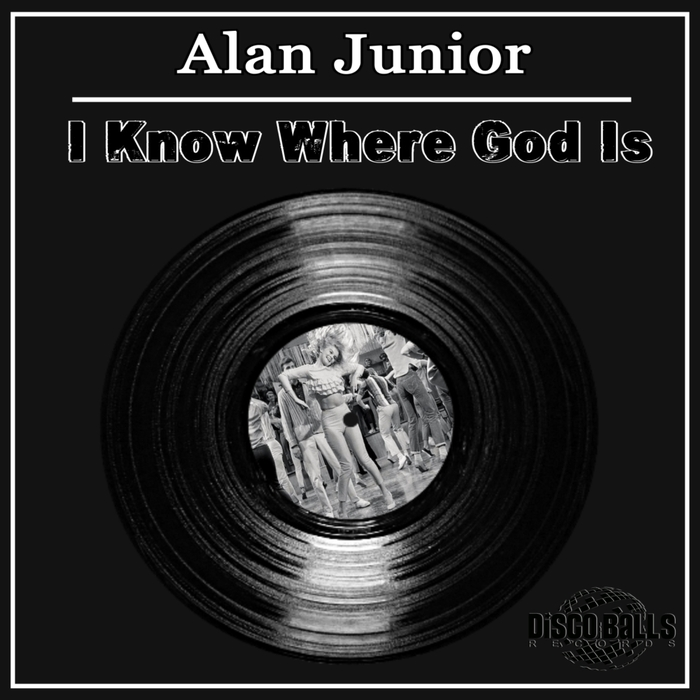 ALAN JUNIOR - I Know Where God Is