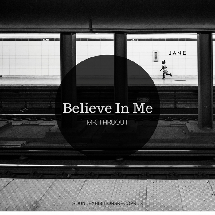 MR THRUOUT - Believe In Me