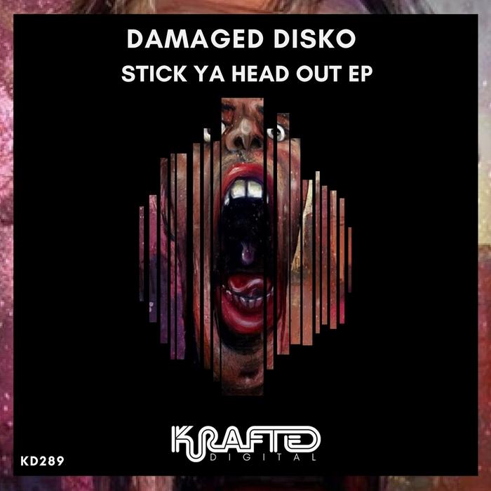 DAMAGED DISKO - Stick Ya Head Out