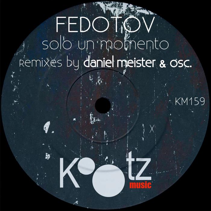 FEDOTOV - Solo Un Momento