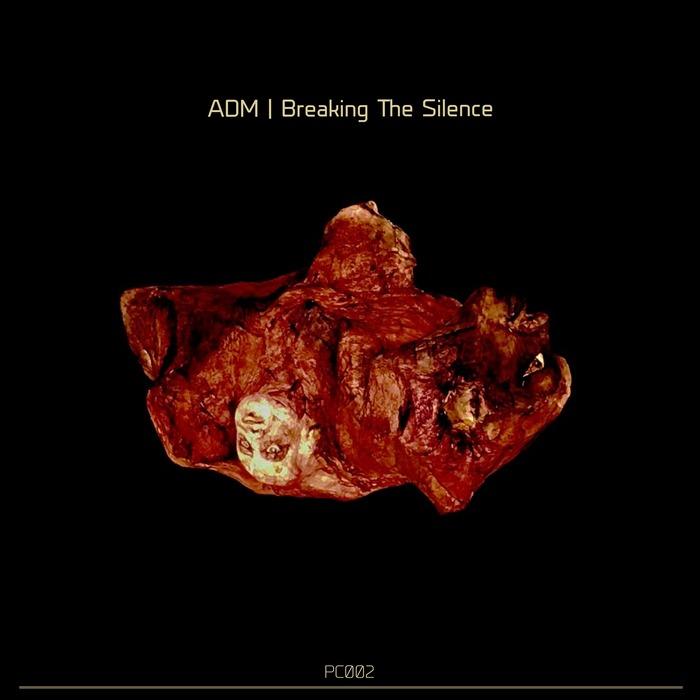 ADM - Breaking The Silence EP