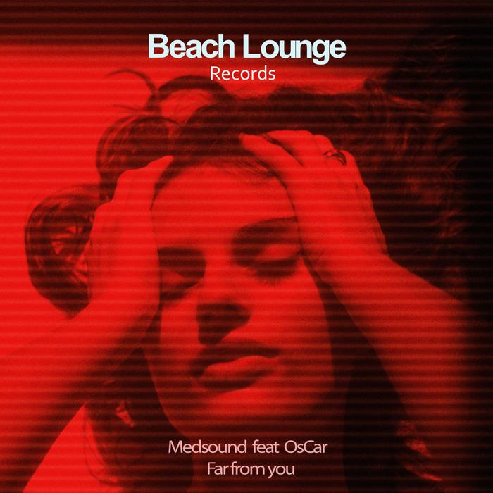 MEDSOUND/OSCAR (FRANCESCA) - Far From You