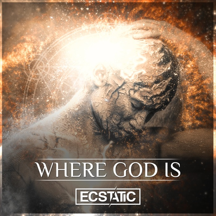 ECSTATIC - Where God Is