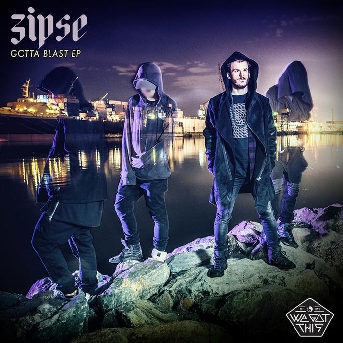 ZIPSE - Gotta Blast EP