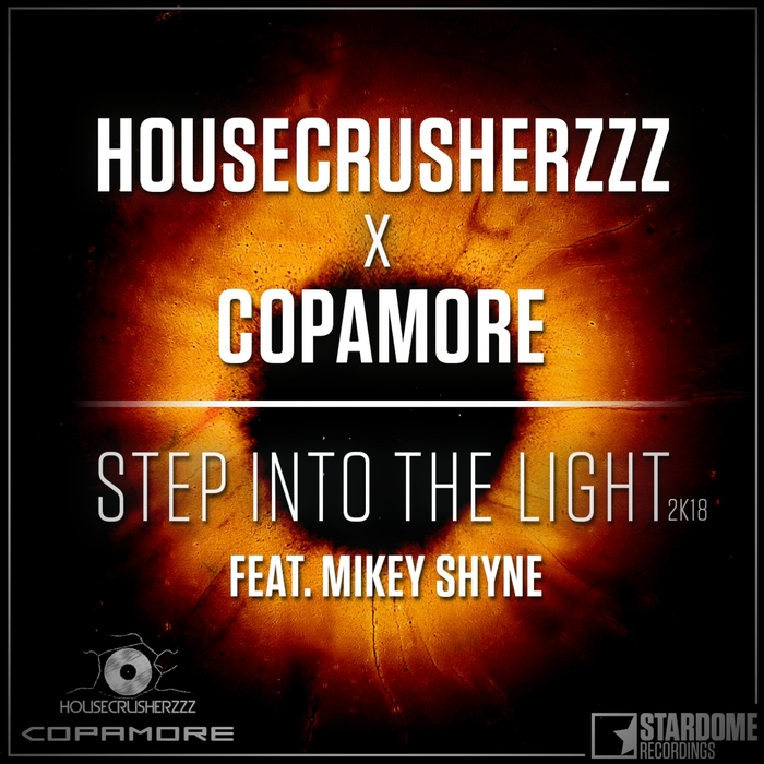 HOUSECRUSHERZZZ/COPAMORE - Step Into The Light 2K18 (feat Mikey Shyne)