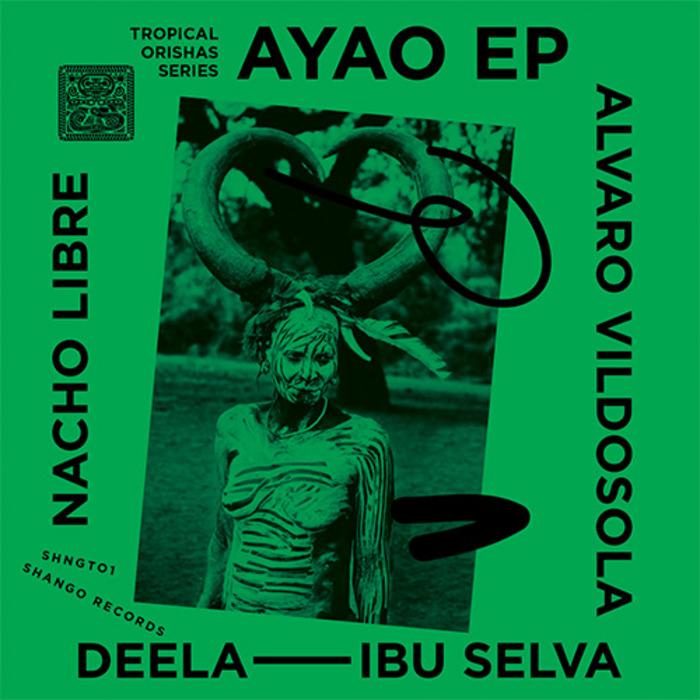 ALVARO VILDOSOLA/DEELA/IBU SELVA/NACHO LIBRE - Ayao EP