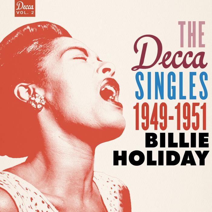 BILLIE HOLIDAY - The Decca Singles Vol 2: 1949-1951