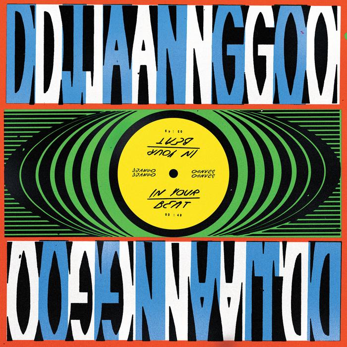 DJANGO DJANGO - In Your Beat