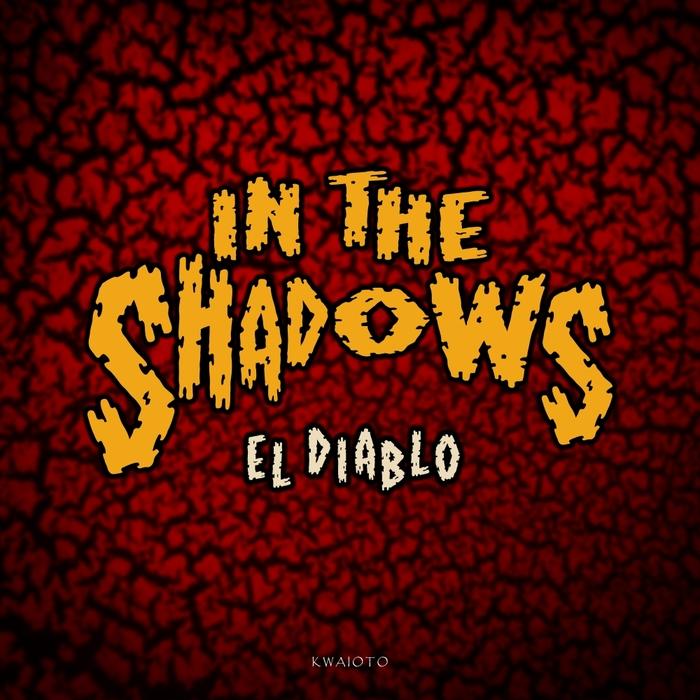 EL DIABLO - In The Shadows