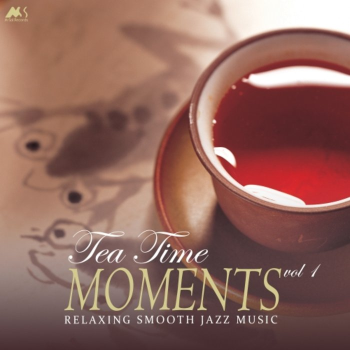 VARIOUS - Tea Time Moments Vol 1 (Finest Relaxing Smooth Jazz Music)