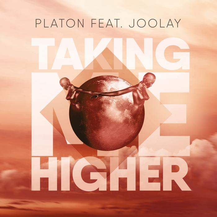 PLATON - Taking Me Higher (feat Joolay)