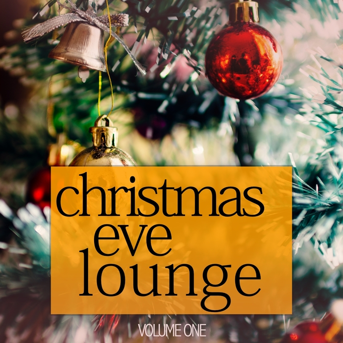VARIOUS - Christmas Eve Lounge Vol 1 (Cosy Smooth Jazz For Cold Winter Days)