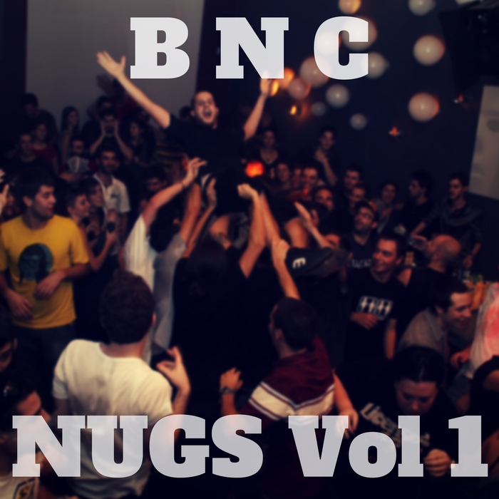 BNC - Bnc Nugs Vol 1