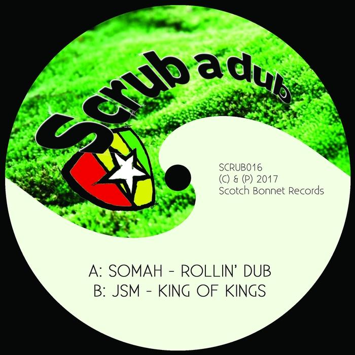 SOMAH/JSM - Rollin' Dub/King Of Kings