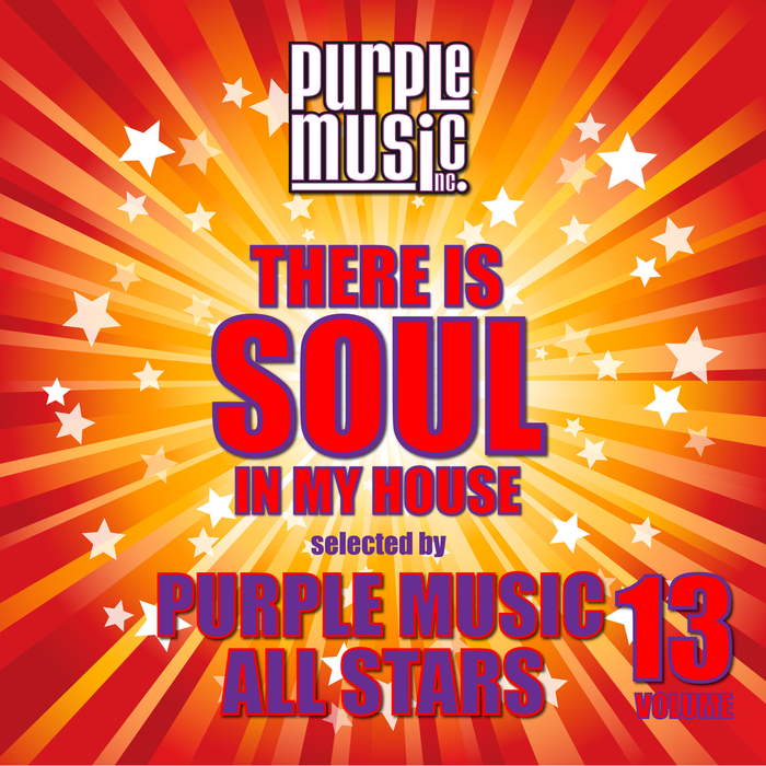 VARIOUS - There Is Soul In My House - Purple Music All Stars Vol 13