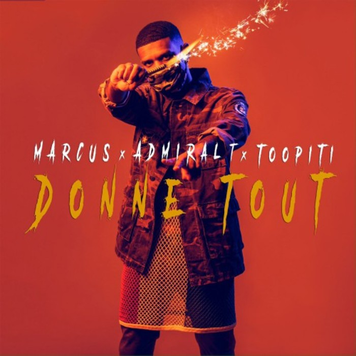 MARCUS feat ADMIRAL T & TOOPITI - Donne Tout