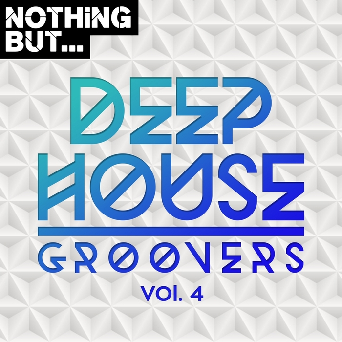 VARIOUS - Nothing But... Deep House Groovers Vol 04